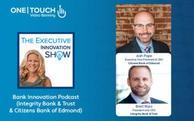 Bank Innovation Podcast (Integrity Bank & Trust & Citizens Bank of Edmond)