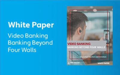 Video Banking Data: Banking Beyond Four Walls White Paper
