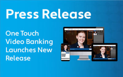 PRESS RELEASE: One Touch Video Banking Launches New Release