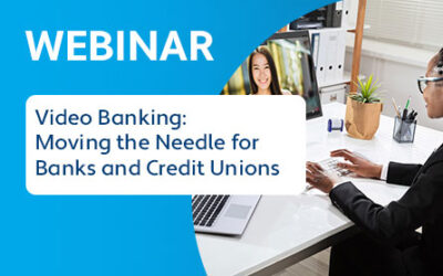 Virtual Banking Webinar: Moving the Needle for Banks and Credit Unions