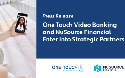 Press Release: One Touch Video Banking and NuSource Financial Enter into Strategic Partnership