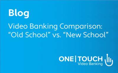 "Video Banking Comparison: ""Old School"" vs. ""New School"""